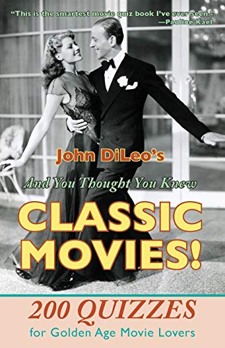 9781601826503: And You Thought You Knew Classic Movies!: 200 Quizzes for Golden Age Movie Lovers