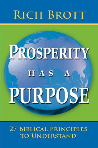 Prosperity Has A Purpose: Brott, Rich