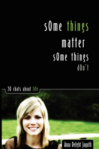 Some Things Matter.Some Things Dont: JAQUITH ANNA