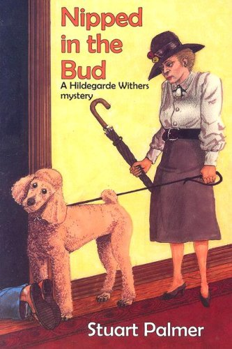 9781601870018: Nipped In The Bud (A Hildegarde Withers Mystery)