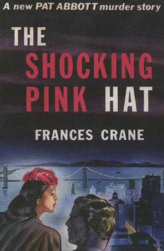 9781601870735: The Shocking Pink Hat: A Pat and Jean Abbott Mystery