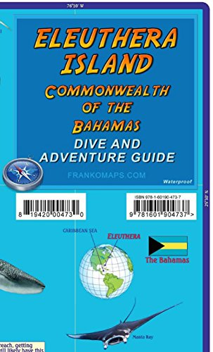 Eleuthera Island Bahamas Dive & Adventure Map Franko Maps: Franko Maps Ltd.