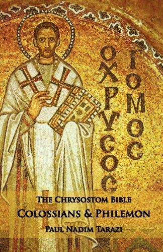9781601910134: The Chrysostom Bible - Colossians & Philemon: A Commentary