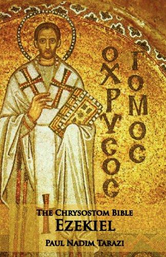 9781601910172: The Chrysostom Bible - Ezekiel: A Commentary