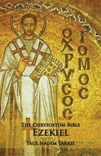 9781601910295: The Chrysostom Bible - Ezekiel: A Commentary