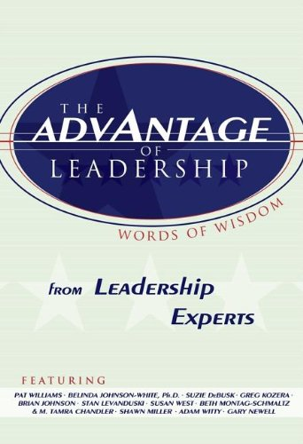 9781601940131: The Advantage of Leadership: From Leadership Experts (Advantage)