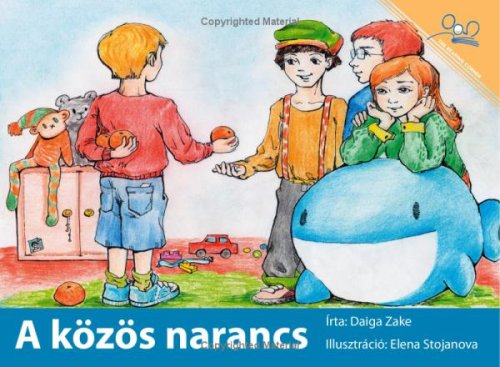 A Kozos Narancs | Oranges For Everybody (Hungarian Edition): Daiga Zake