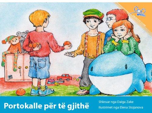 Portokalle për të gjithë | Oranges for Everybody (Albanian Edition): Zake, Daiga