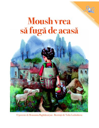 9781601950628: Moush Wants to Get lost (Romanian Edition)