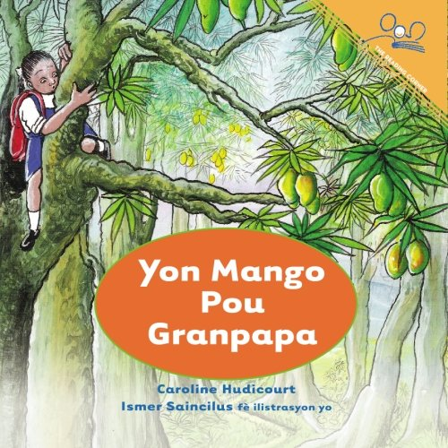 9781601953209: A Mango for Grandpa (Haitian Creole) (Creole Edition)