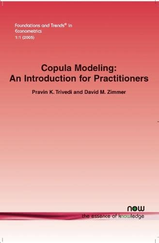 Copula Modeling: An Introduction for Practitioners (Paperback): Pravin K. Trivedi,