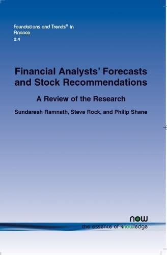 Financial Analysts' Forecasts and Stock Recommendations (Foundations and Trends(r) in Finance):...