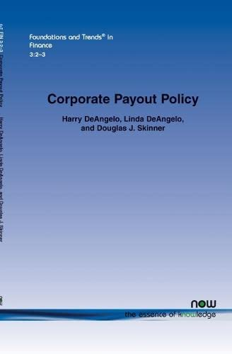 Corporate Payout Policy (Paperback): Harry De Gelo, Linda De Gelo, Douglas J. Skinner