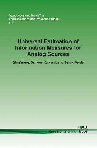 9781601982308: Universal Estimation of Information Measures for Analog Sources (Foundations and Trends(r) in Communications and Information)