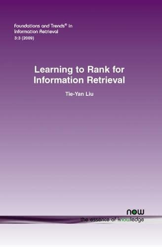 9781601982445: Learning to Rank for Information Retrieval (Foundations and Trends(r) in Information Retrieval)