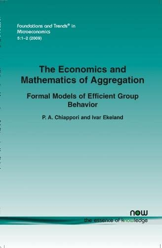 9781601982889: The Economics and Mathematics of Aggregation (Foundations and Trends(r) in Microeconomics)