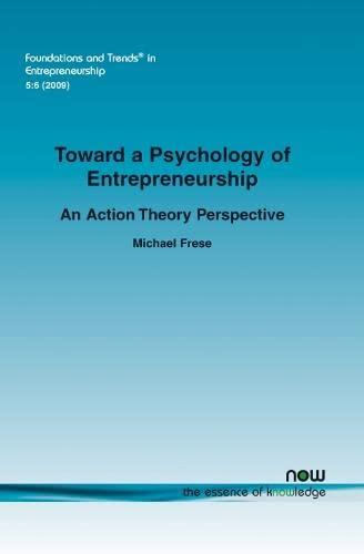 Toward a Psychology of Entrepreneurship Foundations and Trendsr in Entrepreneurship: Michael Frese