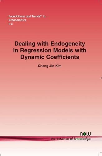 Dealing with Endogeneity in Regression Models with Dynamic Coefficients (Foundations and Trends(r) ...