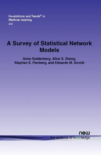 9781601983206: A Survey of Statistical Network Models (Foundations and Trends (R) in Machine Learning)