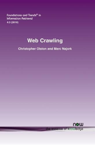 Web Crawling (Foundations and Trends(r) in Information Retrieval): Olston, Christopher; Najork, ...