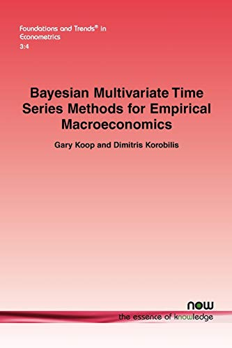 9781601983626: Bayesian Multivariate Time Series Methods for Empirical Macroeconomics (Foundations and Trends(r) in Econometrics)