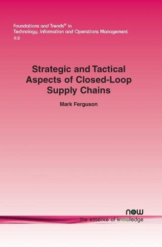 Strategic and Tactical Aspects of Closed-Loop Supply Chains (Paperback): Mark Ferguson