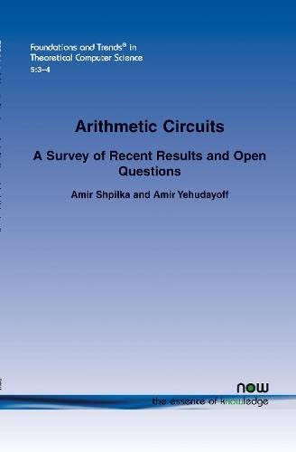 Arithmetic Circuits: A Survey of Recent Results and Open Questions (Foundations and Trends(r) in ...