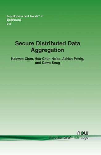 9781601984500: Secure Distributed Data Aggregation (Foundations and Trends(r) in Databases)