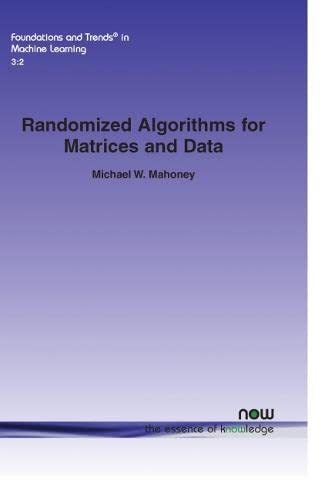 Randomized Algorithms for Matrices and Data: Michael W. Mahoney
