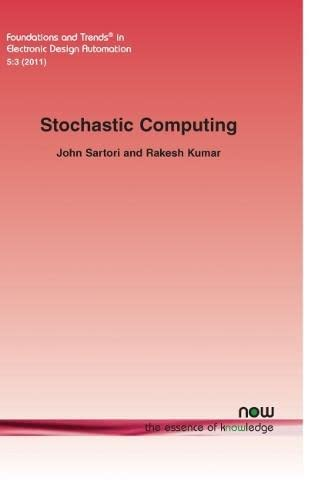 9781601985088: Stochastic Computing (Foundations and Trends(r) in Electronic Design Automation)