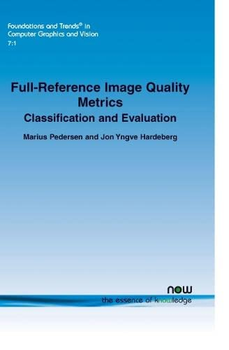 9781601985262: Full-Reference Image Quality Metrics (Foundations and Trends(r) in Computer Graphics and Vision)