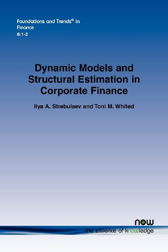 9781601985804: Dynamic Models and Structural Estimation in Corporate Finance (Foundations and Trends in Finance)