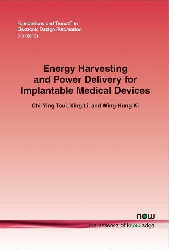 9781601986863: Energy Harvesting and Power Delivery for Implantable Medical Devices (Foundations and Trends(r) in Electronic Design Automation)