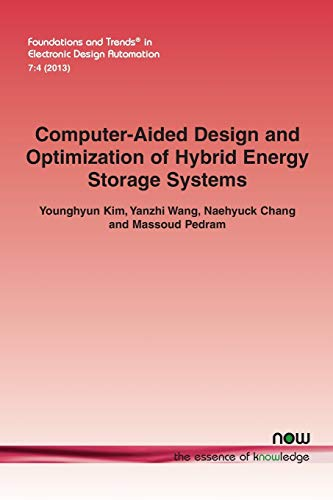 9781601987044: Computer-Aided Design and Optimization of Hybrid Energy Storage Systems (Foundations and Trends(r) in Electronic Design Automation)