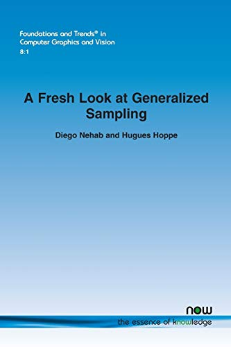 A fresh look at generalized sampling (Paperback): Diego Nehab, Hugues Hoppe