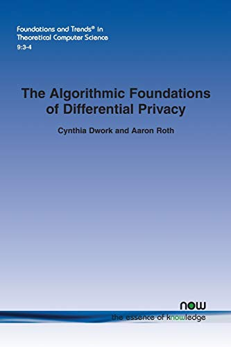 9781601988188: The Algorithmic Foundations of Differential Privacy (Foundations and Trends in Theoretical Computer Science)