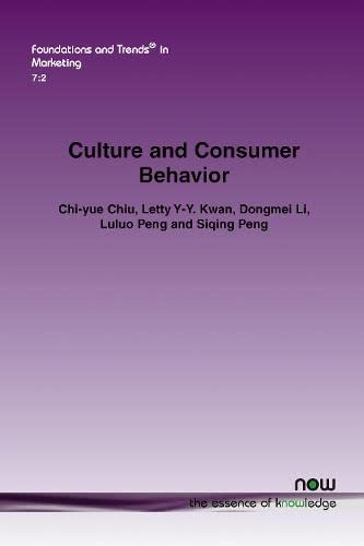 Culture and Consumer Behavior (Foundations and Trends(r) in Marketing): Chi-Yue Chiu
