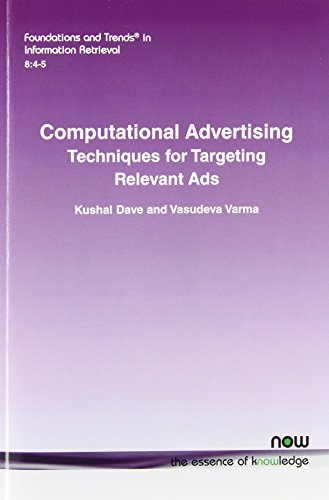 9781601988324: Computational Advertising: Techniques for Targeting Relevant Ads (Foundations and Trends in Information Retrieval)