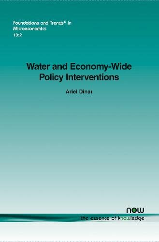 Water and Economy-Wide Policy Interventions (Foundations and Trends(r) in Microeconomics): Dinar, ...
