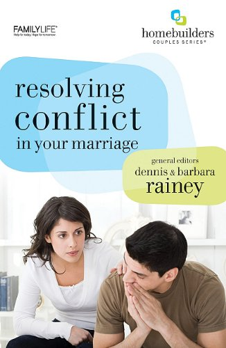 Resolving Conflict in Your Marriage (Homebuilders): Rainey, Barbara