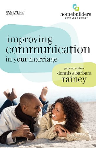 Improving Communication in Your Marriage: Gary Rosberg; Barbara