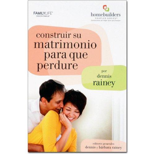 9781602004450: Construir Su Matrimonio Para Que Perdure (HomeBuilders Couples Series®)