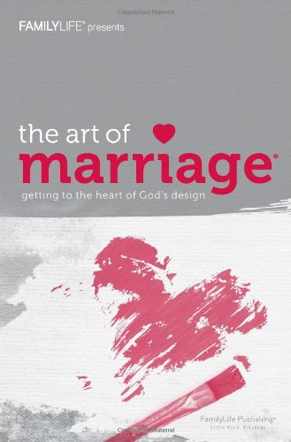 9781602005129: The Art of Marriage: Getting to the Heart of God's Design (Member Book)