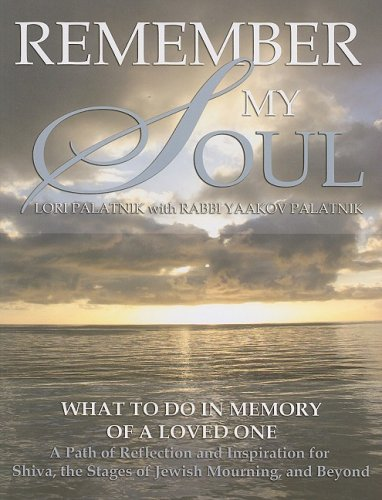 9781602040144: Remember My Soul: What to Do in Memory of a Loved One- A Path of Reflection and Inspiration for Shiva, the Stages of Jewish Mourning, and Beyond
