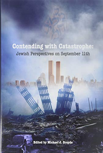 9781602040182: Contending with Catastrophe: Jewish Perspectives on September 11th