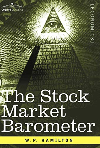 9781602060067: The Stock Market Barometer: A Study of Its Forecast Value Based on Charles H. Dow's Theory (Cosimo Classics Economics)