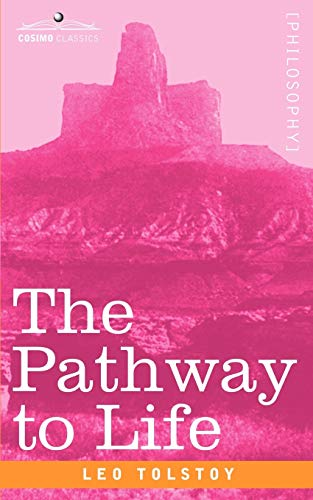 The Pathway to Life: Teaching Love and Wisdom: Leo Tolstoy