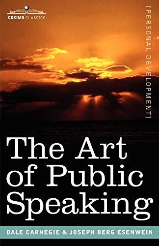 9781602060517: The Art of Public Speaking (Cosimo Classics Personal Development)