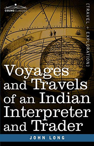 9781602060791: Voyages and Travels of an Indian Interpreter and Trader