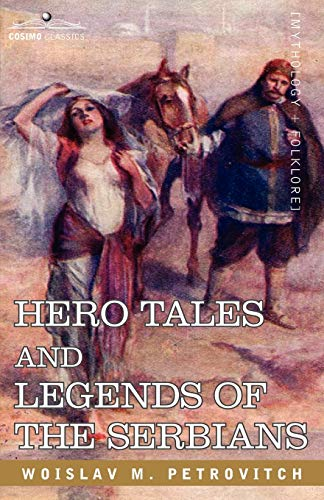 9781602060814: Hero Tales and Legends of the Serbians